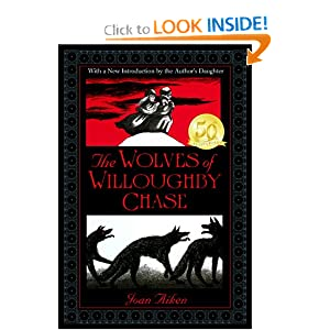 The Wolves of Willoughby Chase (Wolves Chronicles) by