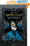 Through the Zombie Glass (White Rabbit Chronicles)