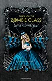 Through the Zombie Glass (The White Rabbit Chronicles)