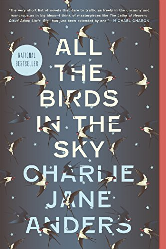 All the Birds in the Sky [Anders, Charlie Jane] (Tapa Blanda)