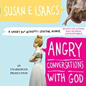 Angry Conversations with God: A Snarky but Authentic Spiritual Memoir | [Susan Isaacs]