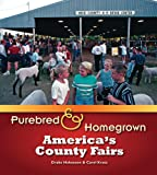 img - for Purebred and Homegrown: America s County Fairs book / textbook / text book