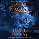 Devil to Pay Audiobook by Jeaniene Frost Narrated by Tavia Gilbert