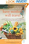 Have Mother Will Travel: A Mother and...