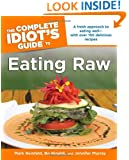 The Complete Idiot's Guide to Eating Raw (Complete Idiot's Guides (Lifestyle Paperback))