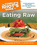 img - for The Complete Idiot's Guide to Eating Raw (Complete Idiot's Guides (Lifestyle Paperback)) book / textbook / text book