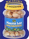 img - for The Mauna Loa Macadamia Cookbook by Leslie Mansfield (1998-11-01) book / textbook / text book