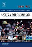 Sports & Exercise Massage: Comprehensive Care in Athletics, Fitness, & Rehabilitation (Mosby's Massage Career Development)