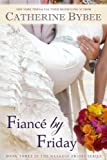 Fiancé by Friday (Weekday Brides Series)