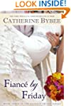 Fianc� by Friday (Weekday Brides Series)