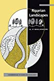 George P. Malanson Riparian Landscapes (Cambridge Studies in Ecology)