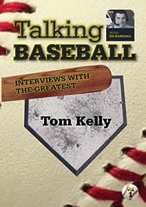 Talking Baseball with Ed Randall - Minnesota Twins - Tom Kelly Vol.1