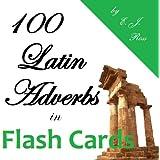 100 Latin Adverbs in Flash Cards