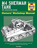 M4 Sherman Tank Owners' Workshop Manual: An insight into the history, development, production, uses, and ownership of the world's most iconic tank (0760342946) by Ware, Pat