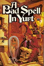 A Bad Spell in Yurt (The Royal Wizard of Yurt)