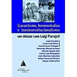 GARANTISMO HERMENÊUTICA E NEO CONSTITUCIONALISMO