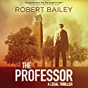 The Professor: McMurtrie and Drake Legal, Book 1 Audiobook by Robert Bailey Narrated by Eric G. Dove