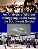 img - for An Analysis of Migrant Smuggling Costs along the Southwest Border book / textbook / text book