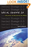 Social Change 2.0: A Blueprint for Reinventing Our World