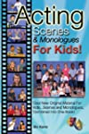 Acting Scenes & Monologues for Kids!:...