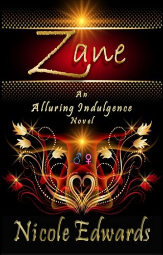 Zane (Alluring Indulgence) by Nicole Edwards