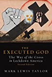 img - for The Executed God: The Way of the Cross in Lockdown America book / textbook / text book
