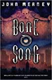 Bone Song (Gollancz S.F.) (0575079541) by Meaney, John