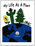 img - for My Life As A Plant: Coloring & Activity Book for Plant Biology (Volume 1) book / textbook / text book