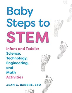 Book Cover: Baby Steps to STEM: Infant and Toddler Science, Technology, Engineering, and Math Activities
