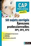 50 sujets corrigés CAP Petite enfance...