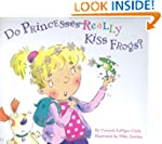 Do Princesses Really Kiss Frogs? (Do...