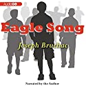 Eagle Song Audiobook by Joseph Bruchac Narrated by Joseph Bruchac
