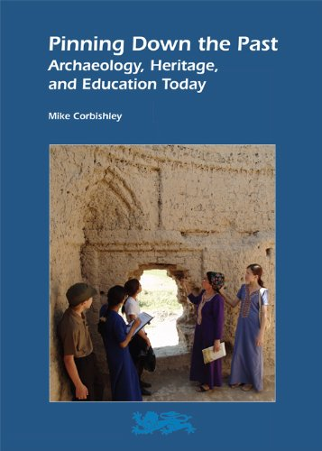 Pinning Down the Past: Archaeology, Heritage, and Education Today (Heritage Matters) (Volume 5)