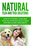 Natural Flea and Tick Solutions: How...