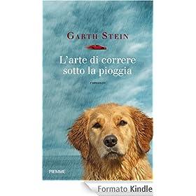 L'arte di correre sotto la pioggia (Bestseller)