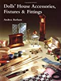 img - for By Andrea Barham Dolls' House Accessories, Fixtures & Fittings (First Edition) book / textbook / text book