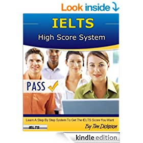 IELTS High Score System (2013) - Learn How To Identify & Answer Every Question With A High Score!