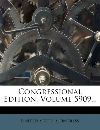 Congressional Edition, Volume 5909...