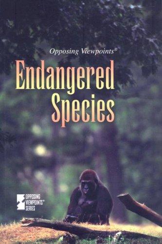 Endangered Species (Opposing Viewpoints)