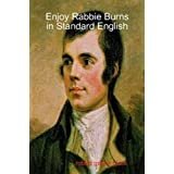 Enjoy Rabbie Burns in Standard Englishby Robert Grieve Black