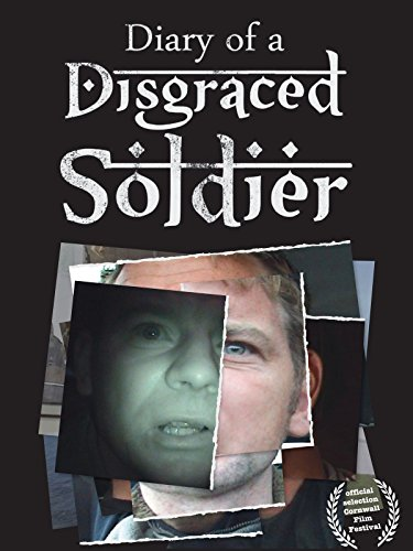 Diary Of A Disgraced Soldier