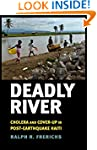 Deadly River: Cholera and Cover-Up in...