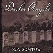 Darker Angels | [S. P. Somtow]