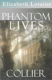 Phantom Lives - Collier (book one)