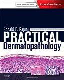 By Ronald P. Rapini MD Practical Dermatopathology, 2e (2nd Edition)