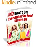 HOW TO GET EVERYTHING YOU NEED 50-80% off: S. Darvell