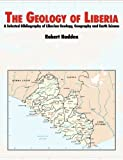 img - for The Geology of Liberia: A Selected Bibliography of Liberian Geology book / textbook / text book