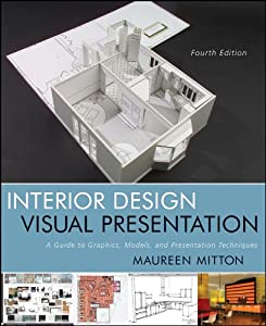 Interior Design Visual Presentation: A Guide to Graphics, Models and Presentation Techniques by Wiley
