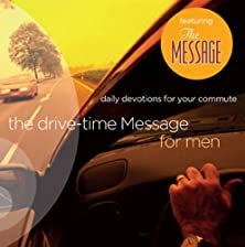 The Drive-Time Message for Men, Daily Devotions for Your Commute