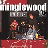 Live At Lastby Matt Band Minglewood